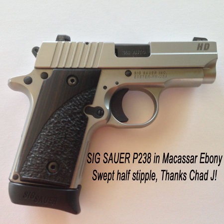 Macassar Ebony, swept half-stipple on SIG Sauer P238. Thanks Chad J.!\\n\\n2/29/2016 9:08 PM